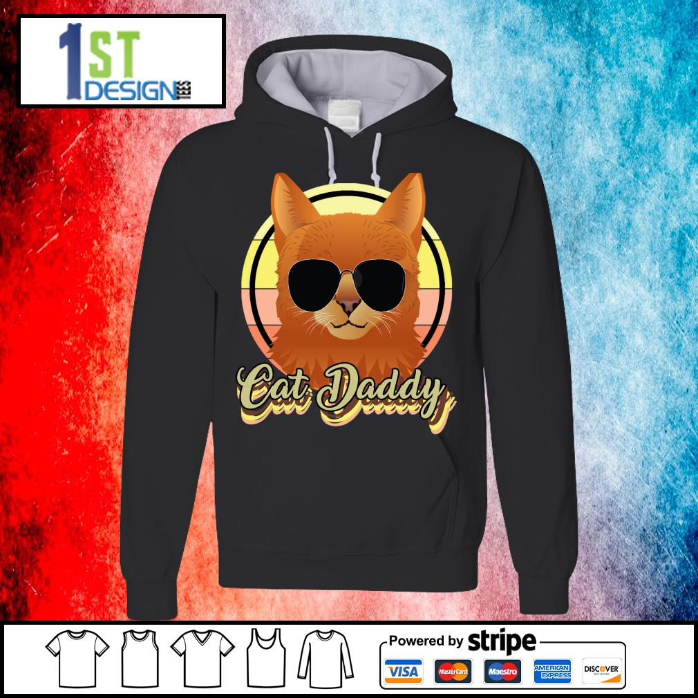Cat daddy s hoodie