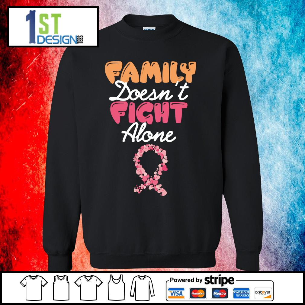 Family doesn't fight alone s sweater