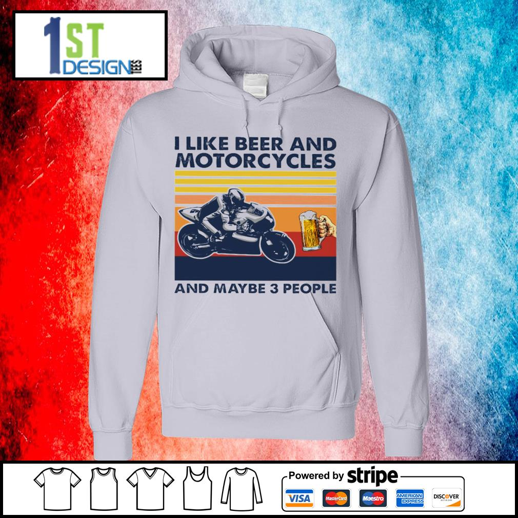 I like beer and Motorcycles and maybe 3 people vintage s hoodie