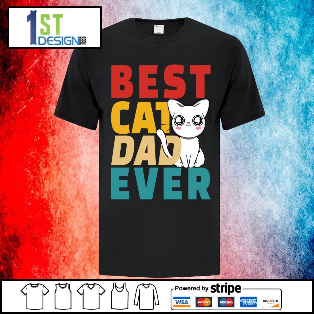 Official Best cat dad ever shirt