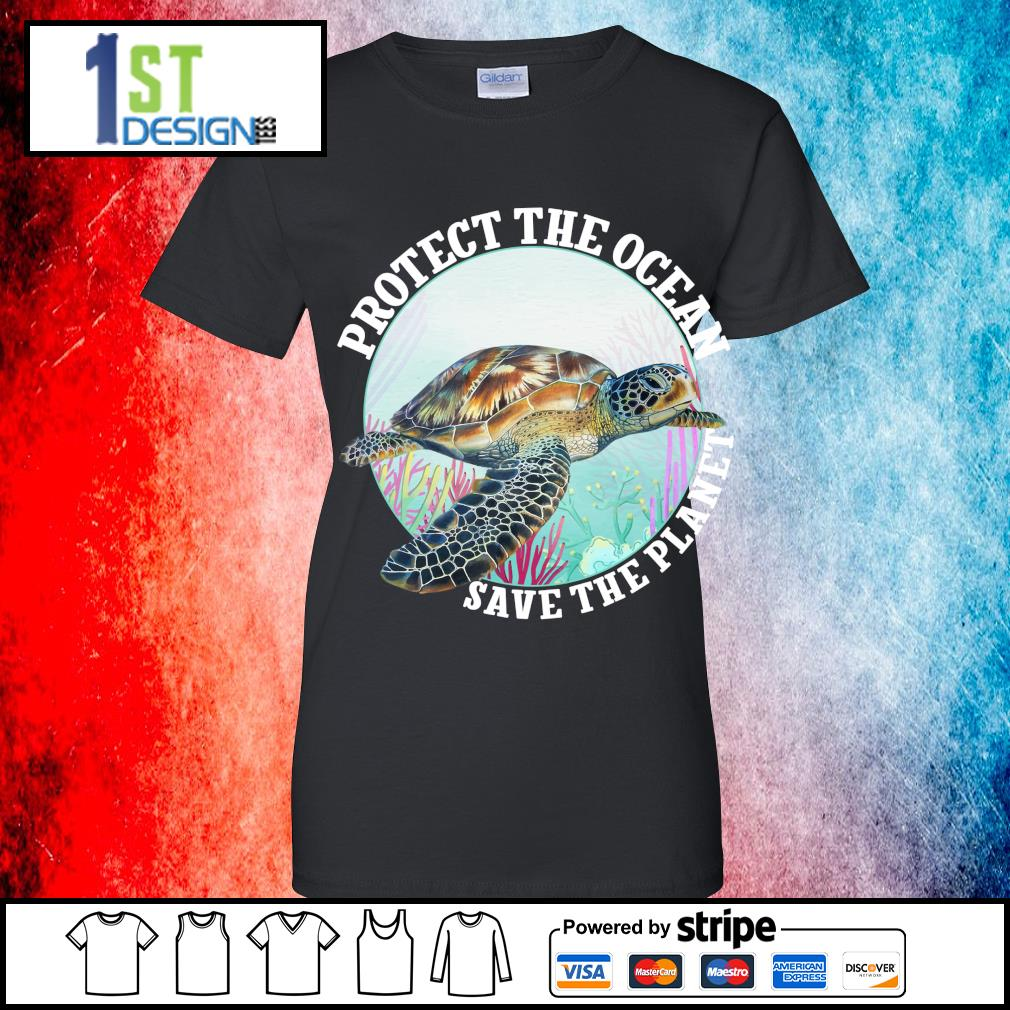 Turtle protect the ocean save the planet s ladies-tee